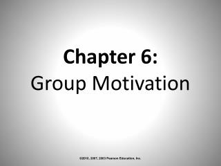 Chapter 6:  Group Motivation