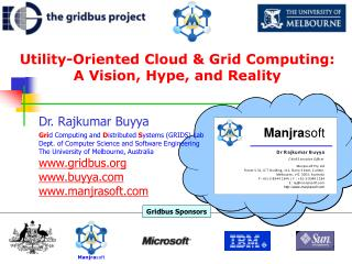 Utility- Oriented Cloud  Grid Computing A Vision