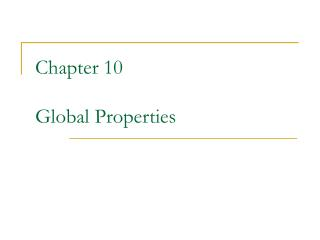 Chapter 10 Global Properties