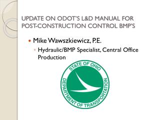 UPDATE ON ODOT'S L&D MANUAL FOR POST-CONSTRUCTION CONTROL BMP'S