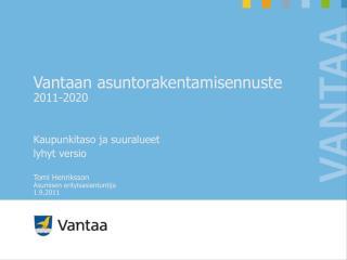 Vantaan asuntorakentamisennuste 2011-2020