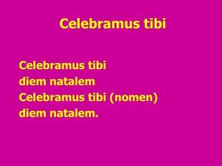 Celebramus tibi