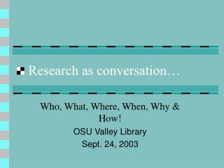 Research as conversation…