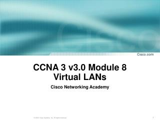 CCNA 3 v3.0 Module 8  Virtual LANs