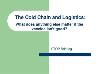 The Cold Chain and Logistics: