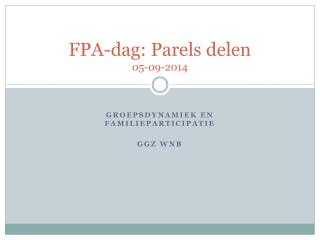 FPA-dag : Parels delen 05-09-2014