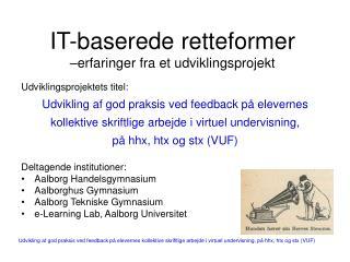 IT-baserede retteformer –erfaringer fra et udviklingsprojekt