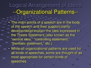 Logical Arrangement of Ideas --Organizational Patterns--