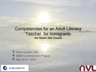 Competencies for an Adult Literacy Teacher  for Immigrants the Nordic Alfa Council