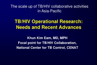 TB/HIV Operational Research: Needs and Recent Advances