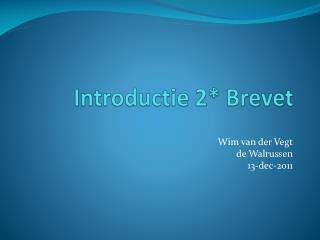 Introductie 2* Brevet