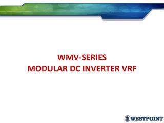 WMV-SERIES  MODULAR  DC INVERTER  VRF