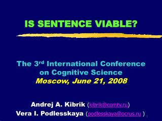 IS SENTENCE VIABLE? The 3 rd  International Conference  on Cognitive Science Moscow, June 21, 2008