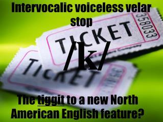 Intervocalic voiceless velar stop