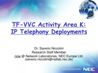 TF-VVC Activity Area K: IP Telephony Deployments
