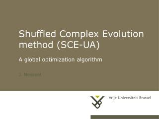Shuffled Complex Evolution method (SCE-UA) A global optimization algorithm