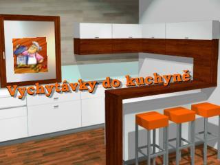 Vychytávky do kuchyně