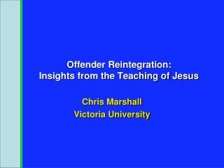 Offender Reintegration:  Insights from the Teaching of Jesus