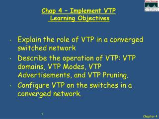 Chap 4 – Implement VTP  Learning Objectives