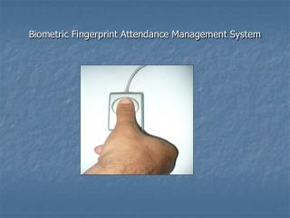 Biometric Fingerprint Attendance Management System