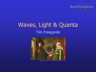 Waves, Light & Quanta