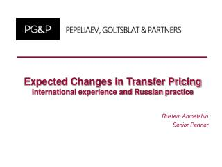 Expected Changes in Transfer Pricing international experience and Russian practice