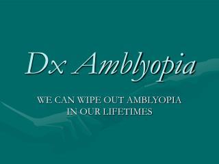 Dx Amblyopia