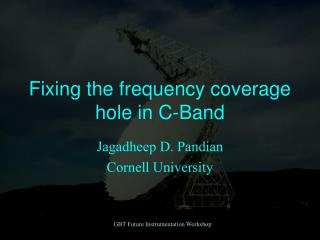 Fixing the frequency coverage hole in C-Band