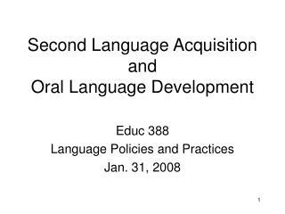 Second Language Acquisition and  Oral Language Development