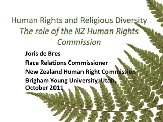 Human Rights and Religious Diversity The role of the NZ Human Rights Commission
