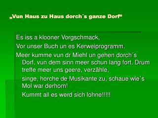 """""""Vun Haus zu Haus dorch´s ganze Dorf"""""""