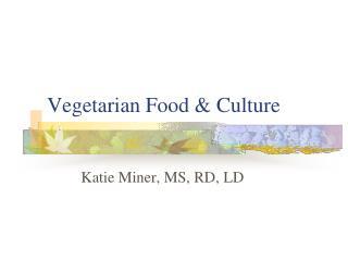 Vegetarian Food & Culture
