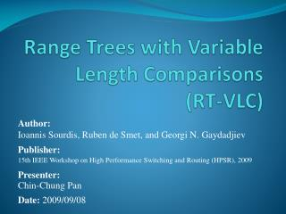 Range Trees with Variable Length Comparisons (RT-VLC)
