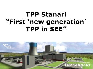 """TPP Stanari  """"First 'new generation' TPP in SEE"""""""