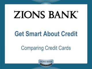 Get Smart About Credit Comparing Credit Cards