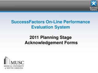 SuccessFactors On-Line Performance Evaluation System 2011 Planning Stage  Acknowledgement Forms