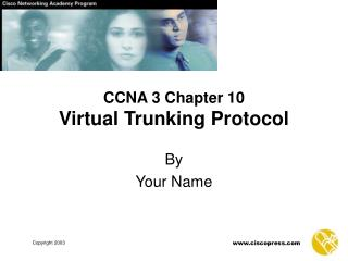 CCNA 3 Chapter 10 Virtual  Trunking Protocol