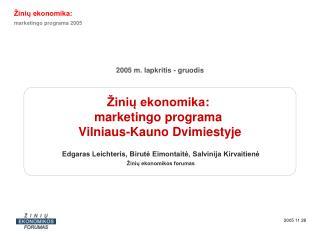 Žinių ekonomika :  marketingo programa  Vilniaus-Kauno Dvimiestyje