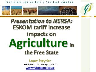 Presentation to NERSA : ESKOM tariff increase impacts on Agriculture in the Free State
