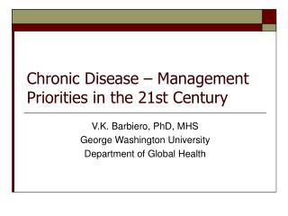 Chronic Disease – Management Priorities in the 21st Century