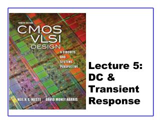 Lecture 5:  DC & Transient Response
