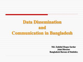 Data Dissemination  and  Communication in Bangladesh