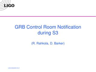 GRB Control Room Notification during S3
