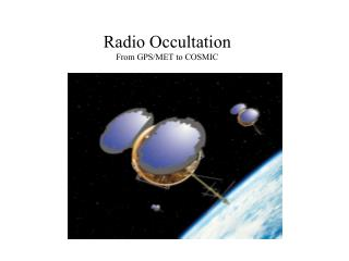 Radio Occultation  From GPS/MET to COSMIC