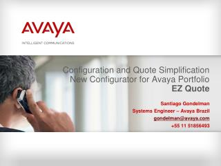 Configuration and Quote Simplification New Configurator for Avaya Portfolio EZ Quote