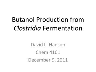 Butanol Production from  Clostridia  Fermentation