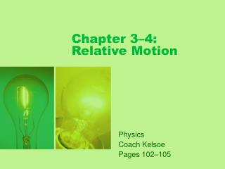 Chapter 3–4: Relative Motion
