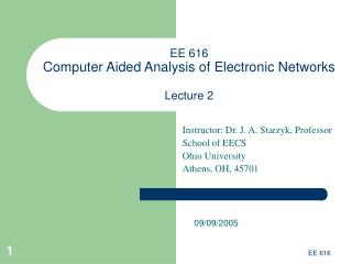 EE 616  Computer Aided Analysis of Electronic Networks Lecture 2