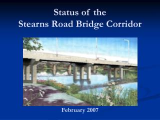 Status of the Stearns Road Bridge Corridor
