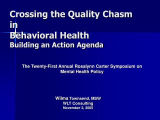 Crossing the Quality Chasm  in Behavioral Health Building an Action Agenda